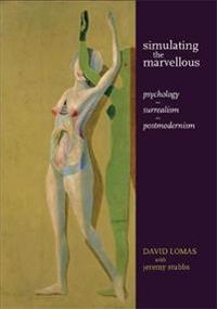 Simulating the Marvellous: Psychology - Surrealism - Postmodernism