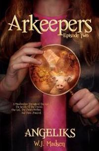 Arkeepers: Episode Two: Angeliks