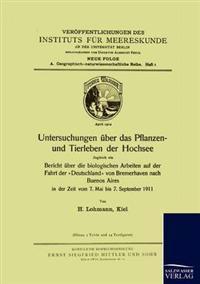 Untersuchungen Uber Das Pflanzen- Und Tierleben Der Hochsee