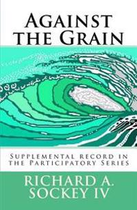 Against the Grain: Supplemental Record in the Participatory Series