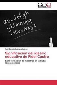 Significacion del Ideario Educativo de Fidel Castro