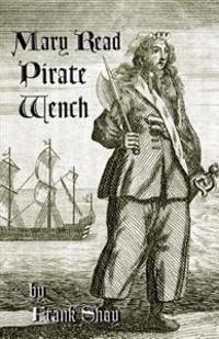 Mary Read: Pirate Wench
