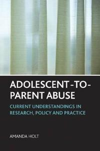 Adolescent-to-Parent Abuse