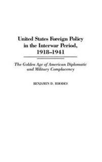 United States Foreign Policy in the Interwar Period, 1918-1941