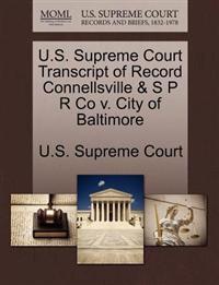 U.S. Supreme Court Transcript of Record Connellsville & S P R Co V. City of Baltimore