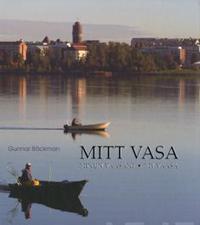 Mitt Vasa - Minun Vaasani - My Vaasa