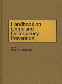 Handbook on Crime and Delinquency Prevention