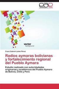 Radios Aymaras Bolivianas y Fortalecimiento Regional del Pueblo Aymara
