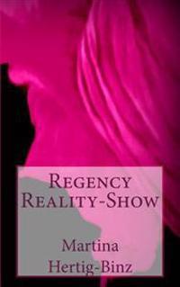 Regency Reality-Show