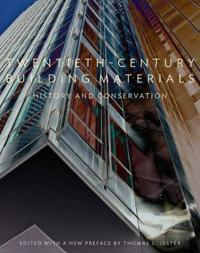 Twentieth-Century Building Materials - History and  Conservation