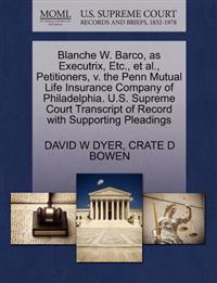 Blanche W. Barco, as Executrix, Etc., et al., Petitioners, V. the Penn Mutual Life Insurance Company of Philadelphia. U.S. Supreme Court Transcript of Record with Supporting Pleadings