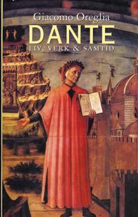 Dante. Liv, verk och samtid