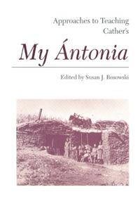 Approaches to Teaching Cather's My Antonia