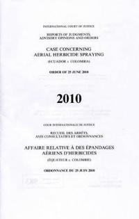 Case Concerning Aerial Herbicide Spraying Ecuador V. Colombia, Order of 25 June 2010