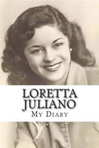 Loretta Juliano: My Diary
