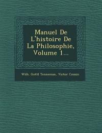 Manuel De L'histoire De La Philosophie, Volume 1...