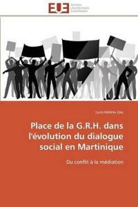 Place de La G.R.H. Dans L'Evolution Du Dialogue Social En Martinique