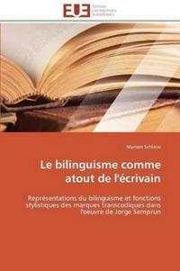 Le Bilinguisme Comme Atout de l'�crivain