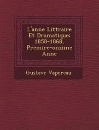 L'ann¿e Litt¿raire Et Dramatique: 1858-1868, Premi¿re-onzi¿me Ann¿e