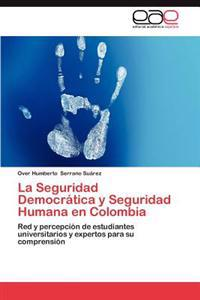 La Seguridad Democratica y Seguridad Humana En Colombia