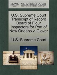 U.S. Supreme Court Transcript of Record Board of Flour Inspectors for Port of New Orleans V. Glover