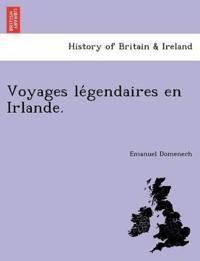 Voyages Le´gendaires En Irlande.