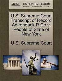 U.S. Supreme Court Transcript of Record Adirondack R Co V. People of State of New York