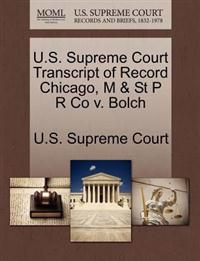 U.S. Supreme Court Transcript of Record Chicago, M & St P R Co V. Bolch