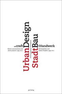 Urban Design As Craft / Stadtbau als Handwerk