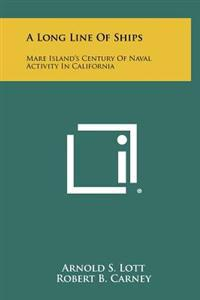 A Long Line of Ships: Mare Island's Century of Naval Activity in California