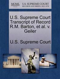 U.S. Supreme Court Transcript of Record R.M. Barton, et al. V. Geiler