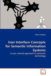 User Interface Concepts for Semantic Information Systems