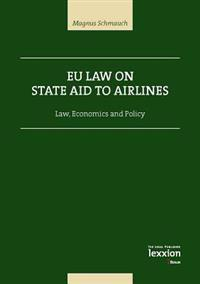 Eu Law on State Aid on Airlines: Law, Economics and Policy