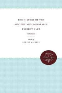 The History of the Ancient and Honorable Tuesday Club