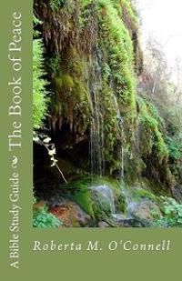The Book of Peace: A Bible Study Guide
