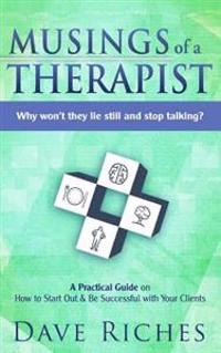 Musings of a Therapist: Why Won't They Lie Still and Stop Talking?