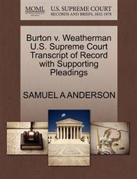 Burton V. Weatherman U.S. Supreme Court Transcript of Record with Supporting Pleadings