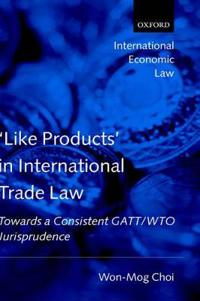 Like Products' in International Trade Law `