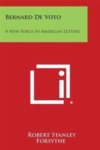 Bernard de Voto: A New Force in American Letters
