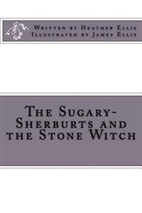 The Sugary-Sherburts and the Stone Witch