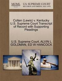 Colten (Lewis) V. Kentucky U.S. Supreme Court Transcript of Record with Supporting Pleadings