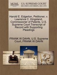 Harold E. Edgerton, Petitioner, V. Lawrence C. Kingsland, Commissioner of Patents. U.S. Supreme Court Transcript of Record with Supporting Pleadings