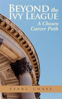 Beyond the Ivy League: A Chosen Career Path