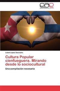 Cultura Popular Cienfueguera. Mirando Desde Lo Sociocultural
