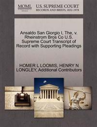 Ansaldo San Giorgio I, The, V. Rheinstrom Bros Co U.S. Supreme Court Transcript of Record with Supporting Pleadings