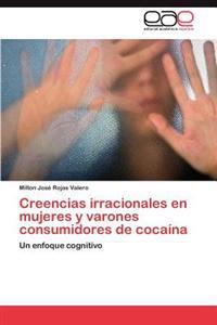 Creencias Irracionales En Mujeres y Varones Consumidores de Cocaina