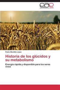 Historia de Los Glucidos y Su Metabolismo