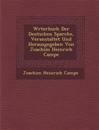 W¿rterbuch Der Deutschen Sparche, Veranstaltet Und Herausgegeben Von Joachim Heinrich Campe