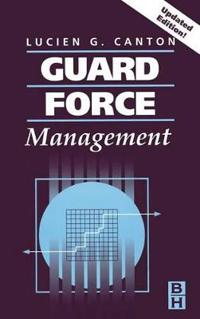 Guard Force Management, Updated Edition