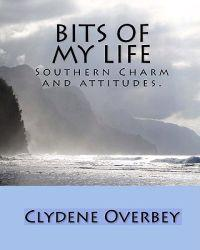 Bits of My Life: Southern Charm and Attitudes.